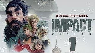 прохождение Impact Winter #1 - Помощь придет через 30 дней