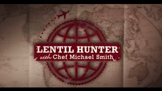 LENTIL HUNTER with Chef Michael Smith