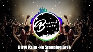 Dirty Palm - No Stopping Love