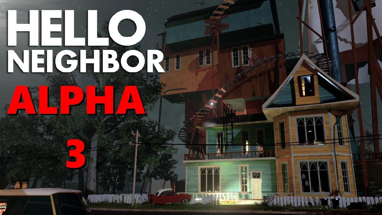 Hello Neighbor - ALPHA 3 Gameplay - YouTube