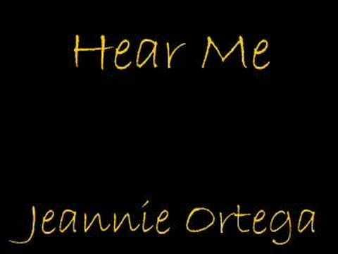 Hear Me- Jeannie Ortega