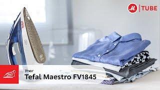 Обзор утюга Tefal Maestro FV1845E0