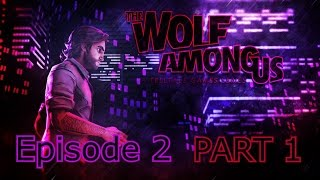 The Wolf Among Us  The Interrogation Episode 2 Part 1