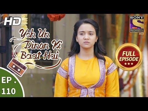 Yeh Un Dinon Ki Baat Hai - Ep 110 - Full Episode - 5th February, 2018