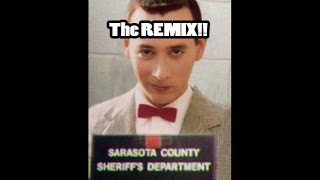 The Pee Wee Herman REMIX!!!
