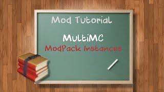 Tutorial Series - Minecraft - MultiMC - Adding a ModPack
