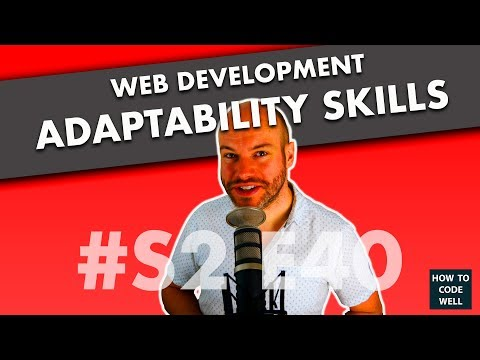 Web Development Adaptability Skills - S2 E40 How To Code Well Podcast