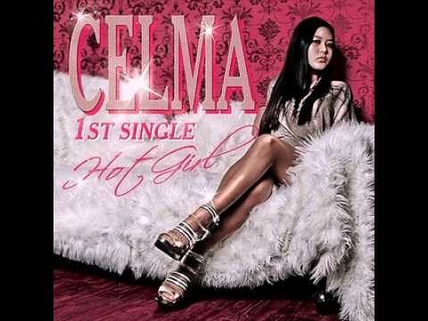 Celma - Hot Girl (feat. RHYME-A-)