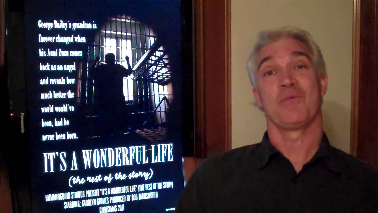 Bob Farnsworth Its A Wonderful Life The Rest Of The Story Youtube