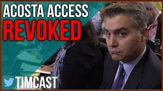 Jim Acosta Is Not Doing Journalism, Has Access Revoked