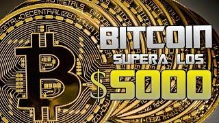 EL BITCOIN SUPERA LOS 5000$ 😱