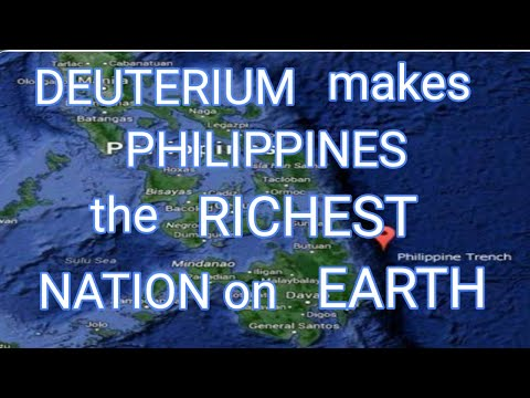 DEUTERIUM MAKES PHILIPPINES THE RICHEST NATION ON EARTH.