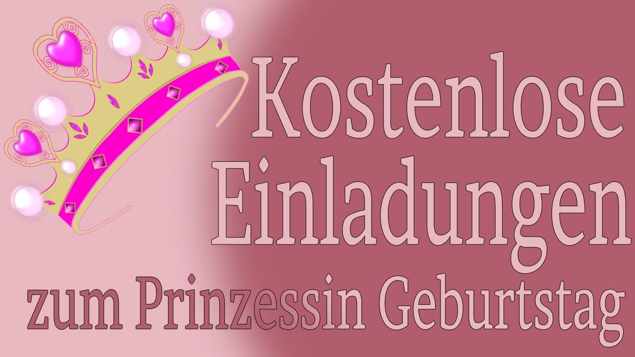 prinzessin geburtstagseinladungen kostenlos downloaden youtube. Black Bedroom Furniture Sets. Home Design Ideas