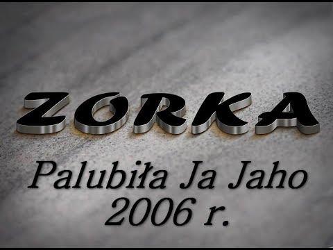 Zorka Palubila Ja Jaho 2006 Youtube