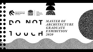 Master of Architecture Exhibition | DO NOT TOUCH