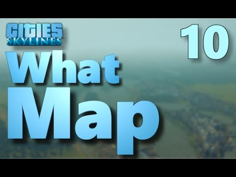 Cities Skylines - What Map? - Map Review - Part 10 | Bordeum Canal, Cropslands, DAWN ISLAND