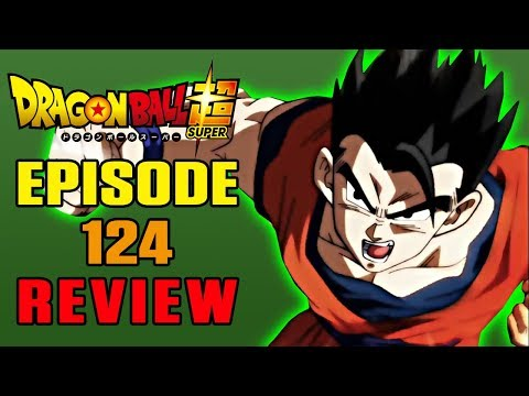 Dragon Ball Super Episode 124 REVIEW | A SPEEDY DYSPO-SITION | MasakoX
