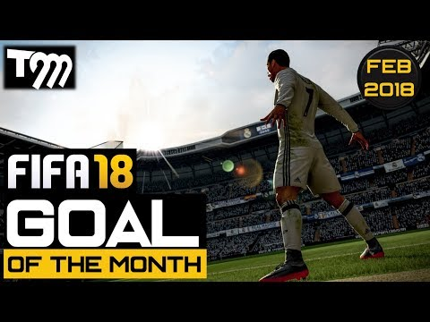 Fifa 18 - GOAL OF THE MONTH FEBRUARY 2018 (Best Fifa 18 Goals)