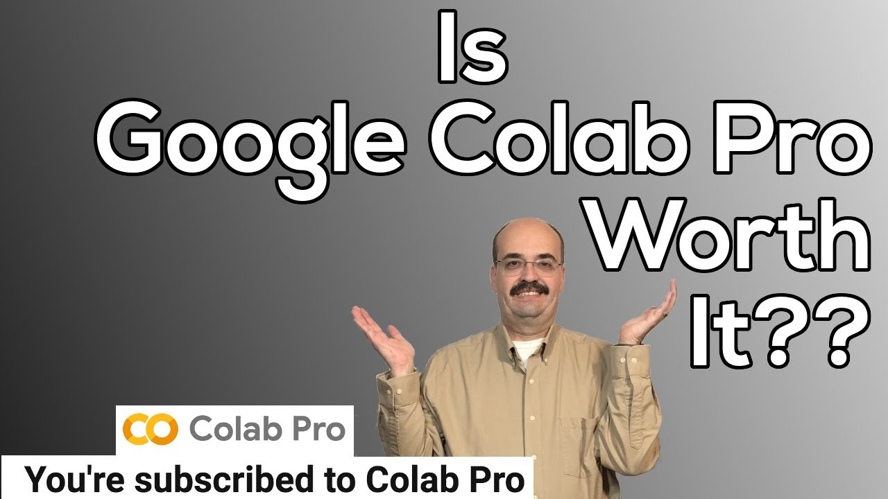 Download Is Google CoLab Pro worth it?