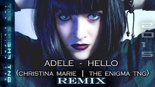 Adele - Hello (Christina Marie | The Enigma TNG Remix)