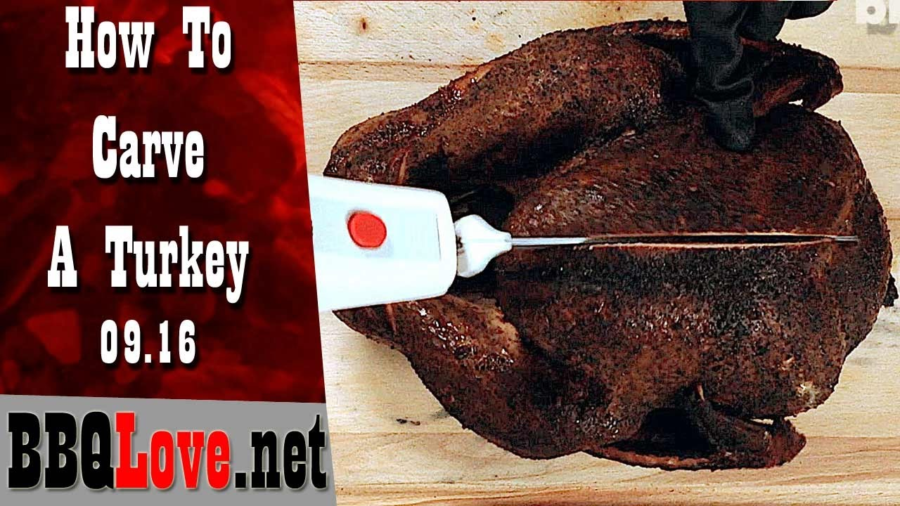How To Carve A Smoked Turkey Bbq Love Youtube