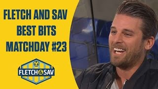 Fletch and Sav Best Bits Matchday #23