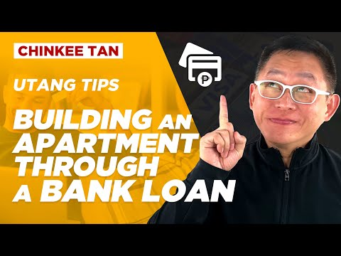 UTANG TIPS: BUILDING AN APARTMENT THROUGH A BANK LOAN