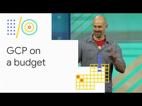 Google Cloud Platform on a shoestring budget (Google I/O '18)