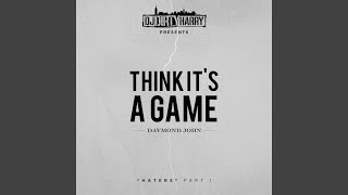 Think It's a Game (feat. Daymond John)