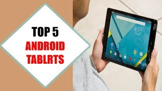 Top 5 Best Android Tablets 2018 | Best Android Tablet Review By Jumpy Express