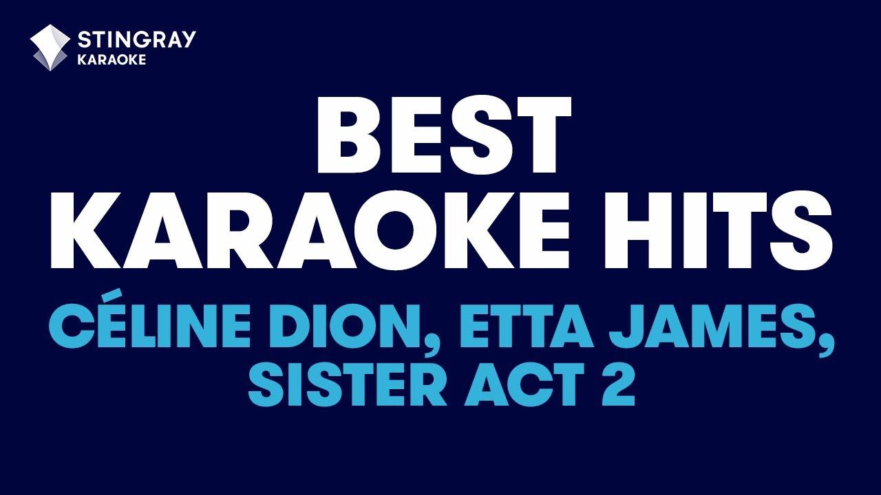BEST KARAOKE HITS WITH LYRICS: Celine Dion, Etta James, Sister Act 2