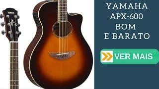 Violão Yamaha APX-600