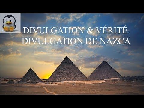 Divulgation & Vérité - Divulgation Totale de ce qui existe à Nazca !!