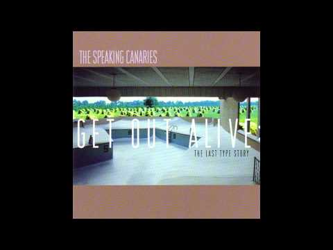 The Speaking Canaries - Get Out Alive: The Long Version [Full LP]