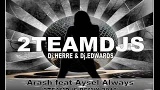 Arash Feat Aysel Always 2Teamdjs Remix 2010