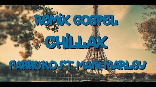 VERSION CRISTIANA - CHILLAX - FARRUKO FT MANI MARLEY