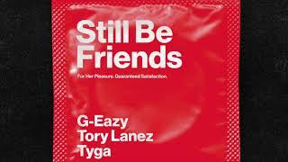 G-Eazy - Still Be Friends ft. Tory Lanez, Tyga (Jacob Andrew Remix)