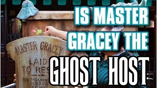 Is Master Gracey REALLY the ghost host? - I got something to say about that
