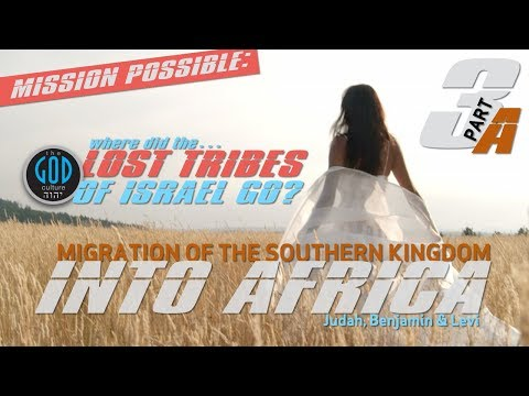 Lost Tribes Series Part 3A: Southern Kingdom of Israel Migration Into Africa