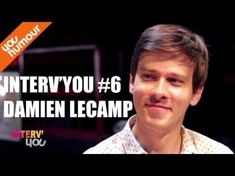 Interv'YOU #6 - DAMIEN LECAMP