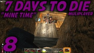"""7 Days To Die Alpha 10.4 Husband & Wife Multiplayer / Let's Play (s-8) -ep. 8- """"mine Time"""""""