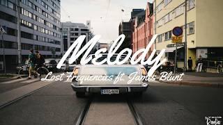 Lost Frequencies ft. James Blunt - Melody (Lyrics/Lyric Video)