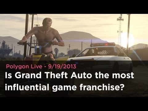 Is Grand Theft Auto the most influential game franchise? - Polygon Live 9/19/2013
