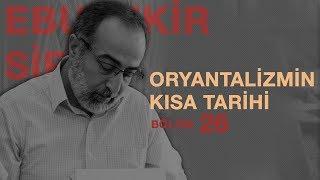 #İ26: Ebubekir Sifil - Oryantalizmin Kısa Tarihi