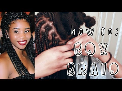 how to BOX BRAID your own hair: for BEGINNERS - detailed step by step instructions