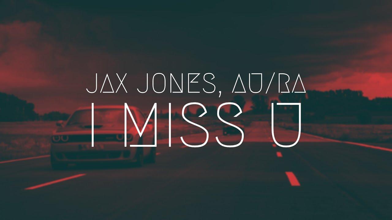 Jax Jones, Au/Ra - i miss u | Extended Remix