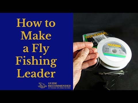 How To Make A Fly Fishing Leader
