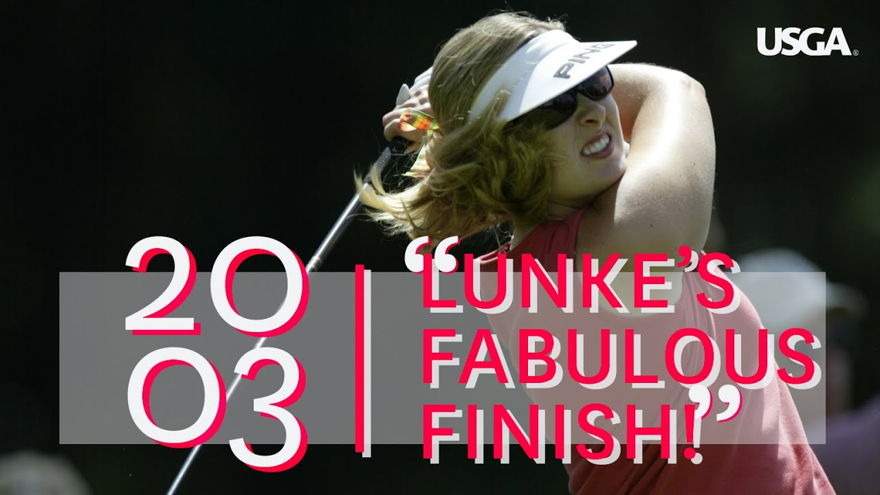 "2003 U.S. Women's Open Film: ""Lunke's Fabulous Finish!"""