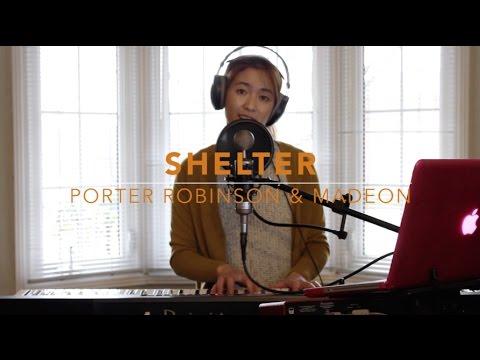 Shelter - Porter Robinson & Madeon (cover) // Chanelle Tseng