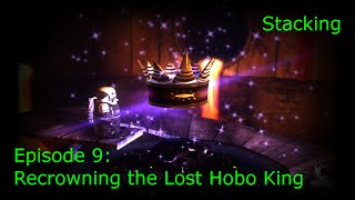 Stacking - Episode 9: Recrowning the Lost Hobo King (DLC)